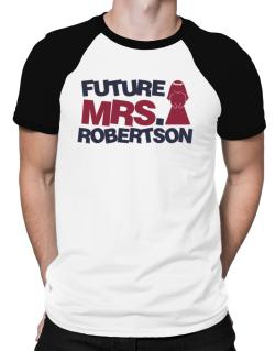 Future Mrs. Robertson Raglan T-Shirt