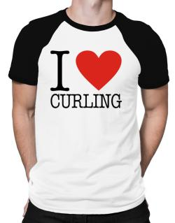 I Love Curling Classic Raglan T-Shirt