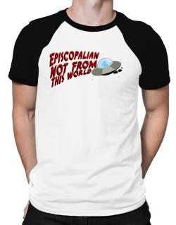 Episcopalian Not From This World Raglan T-Shirt
