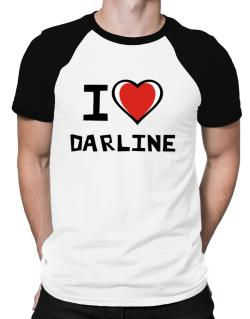 I Love Darline Raglan T-Shirt