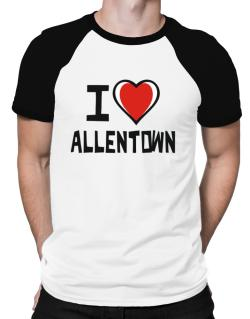 I Love Allentown Raglan T-Shirt