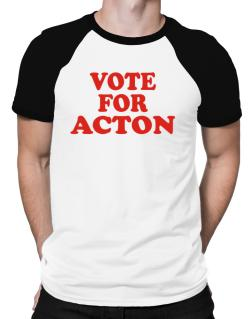 Vote For Acton Raglan T-Shirt