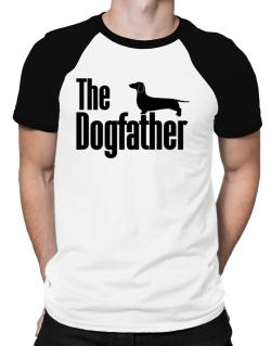 The dogfather Dachshund Raglan T-Shirt
