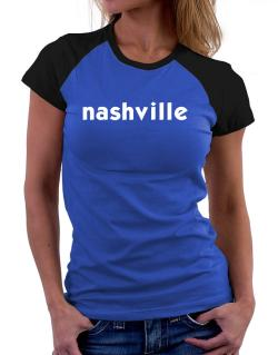 """ Nashville word "" Women Raglan T-Shirt"