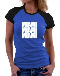 Miami three words Women Raglan T-Shirt