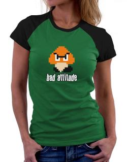 Bad Attitude Women Raglan T-Shirt