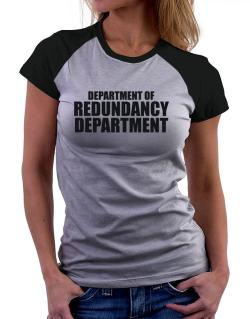 Department Of Redundancy Department Women Raglan T-Shirt