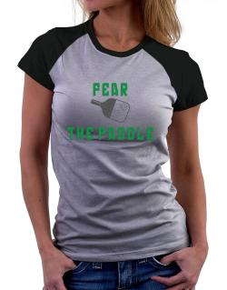 Fear the Paddle Pickleball Women Raglan T-Shirt