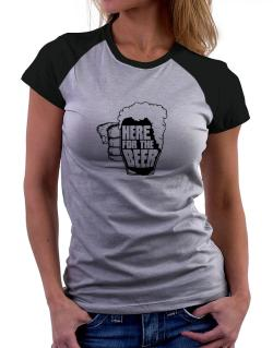 Here For The Beer Women Raglan T-Shirt