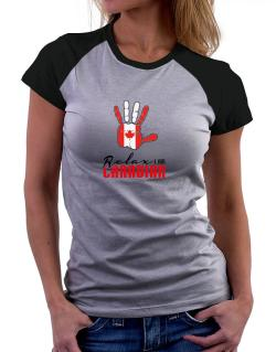Canada relax I am Canadian Women Raglan T-Shirt