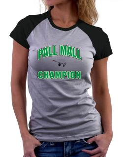 Pall Mall champion Women Raglan T-Shirt