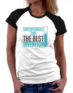 Subcontrabass Tuba The Best Invention Women Raglan T-Shirt