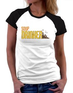 Soup Drinker Women Raglan T-Shirt
