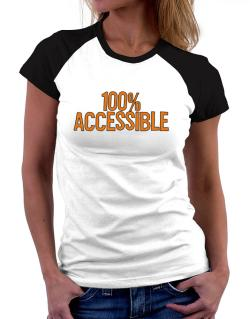 100% Accessible Women Raglan T-Shirt