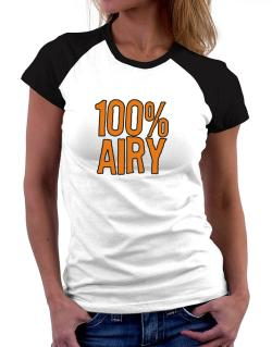 100% Airy Women Raglan T-Shirt