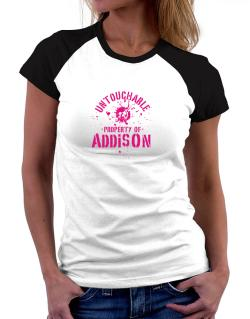 Untouchable : Property Of Addison Women Raglan T-Shirt