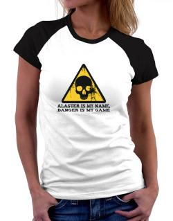Alaster Is My Name, Danger Is My Game Women Raglan T-Shirt