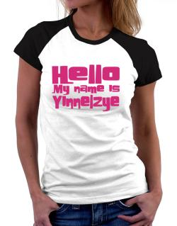 Hello My Name Is Yinnelzye Women Raglan T-Shirt