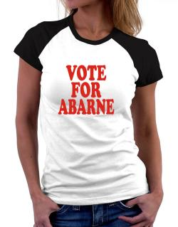 Vote For Abarne Women Raglan T-Shirt