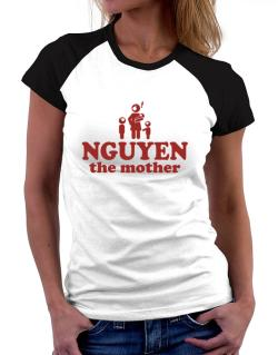 Nguyen The Mother Women Raglan T-Shirt