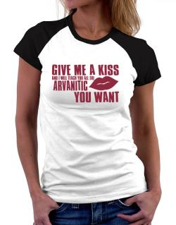 Give Me A Kiss And I Will Teach You All The Arvanitic You Want Women Raglan T-Shirt