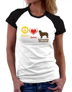 Peace, Love, Australian Shepherd Women Raglan T-Shirt