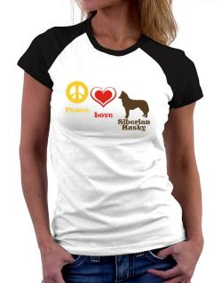 Peace, Love, Siberian Husky Women Raglan T-Shirt
