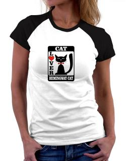 Cat Lover - Hemingway Cat Women Raglan T-Shirt