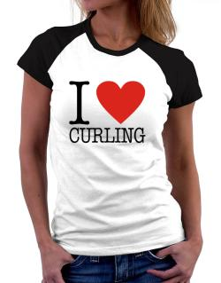 I Love Curling Classic Women Raglan T-Shirt