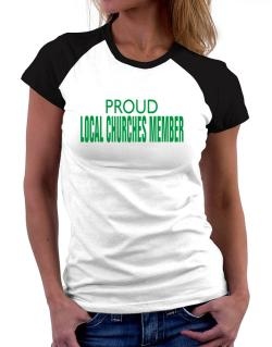 Proud Local Churches Member Women Raglan T-Shirt