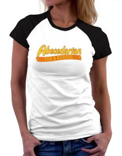 Abecedarian For A Reason Women Raglan T-Shirt