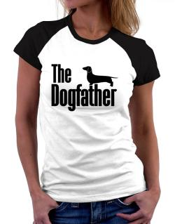 The dogfather Dachshund Women Raglan T-Shirt