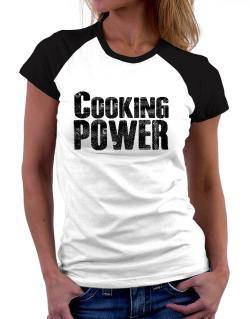 Cooking power Women Raglan T-Shirt