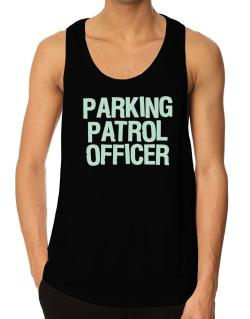 Parking Patrol Officer Tank Top