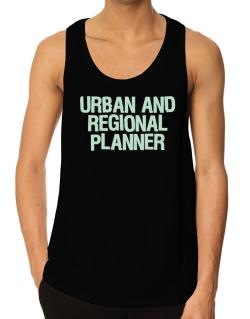 Urban And Regional Planner Tank Top