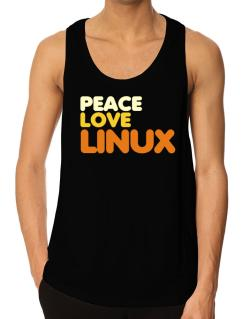 Peace Love Linux Tank Top