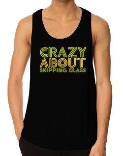 Crazy About Skipping Class Tank Top