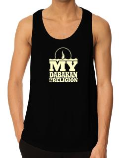 My Dabakan Is My Religion Tank Top