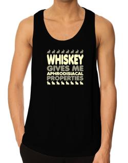 Whiskey Gives Me Aphrodisiacal Properties Tank Top