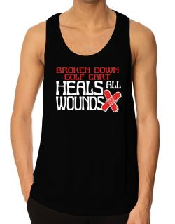 Broken Down Golf Cart  heals All Wounds Tank Top