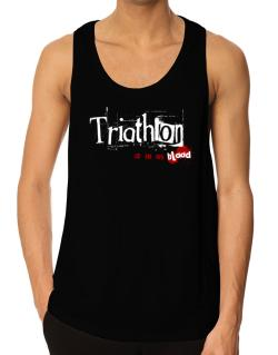 Triathlon Is In My Blood Tank Top