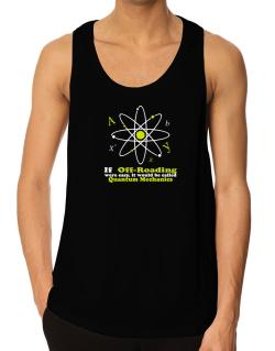 If Off Roading Were Easy, It Would Be Called Quantum Mechanics Tank Top