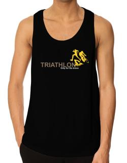 Triathlon - Only For The Brave Tank Top