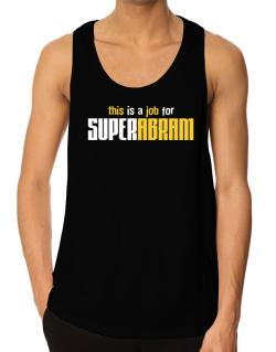 This Is A Job For Superabram Tank Top