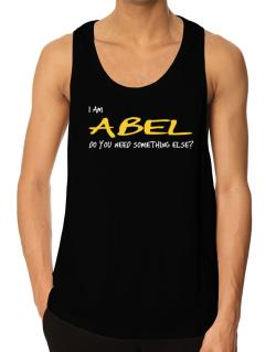 I Am Abel Do You Need Something Else? Tank Top