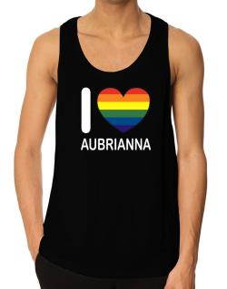 I Love Aubrianna - Rainbow Heart Tank Top