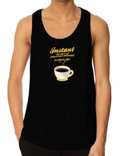 Instant Doctor Of Physical Therapy, just add coffee Tank Top