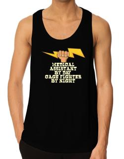 Medical Assistant By Day, Cage Fighter By Night Tank Top