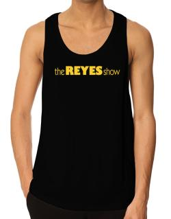 The Reyes Show Tank Top