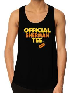 Official Sherman Tee - Original Tank Top